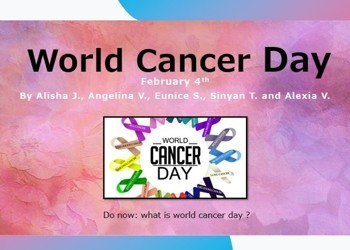World Cancer Day Student Presentation for Year 9 Assembly