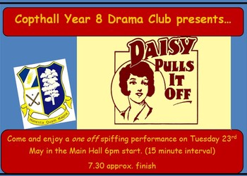 Daisy Pulls It Off! - Drama Production at Copthall