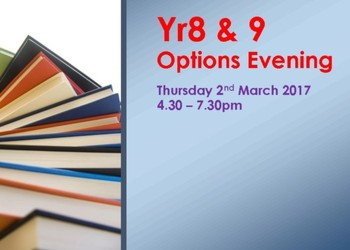 Year 8 & 9 Options Evening : Thurs 2nd March