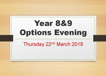 Year 8 & 9 Options Evening - 22nd March