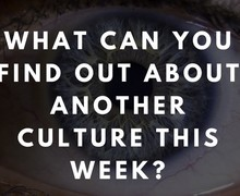 What can you find out about another culture this week