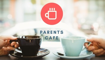 Parents' Cafe