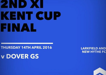 2nd XI Kent Cup Final: Thursday 14th April