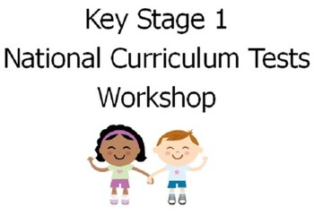 Year 2 End of Key Stage 1 Tests Parents Workshop