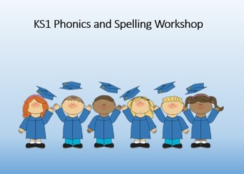 Years 1 and 2 Phonics and Spelling Parents Workshop